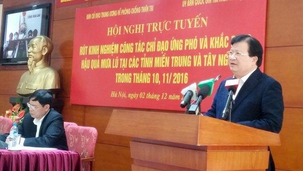 Phó Thủ tướng Trịnh Đình Dũng đánh giá một số địa phương còn chủ quan trong phòng chống mưa lũ.