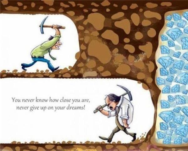 Không ai có thể biết được khi nào mình thành công, nhưng họ biết đích đến mà mình muốn là gì. Thế nên, đừng vội bỏ cuộc. Biết đâu thêm một bước nữa là bạn đã chạm đến cái mình muốn có. (Ảnh: Internet)