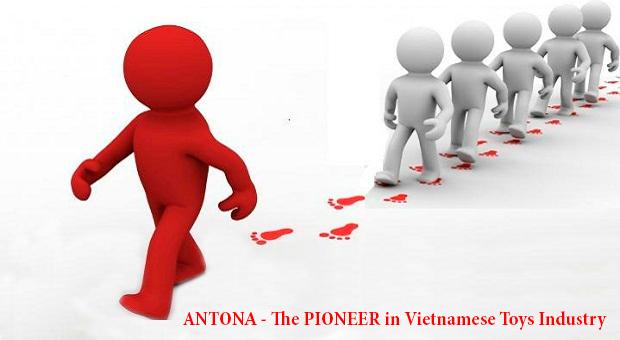 ANTONA là doanh nghiệp ĐẦU TIÊN đặt nền móng cho lĩnh vực sản xuất đồ chơi AN TOÀN