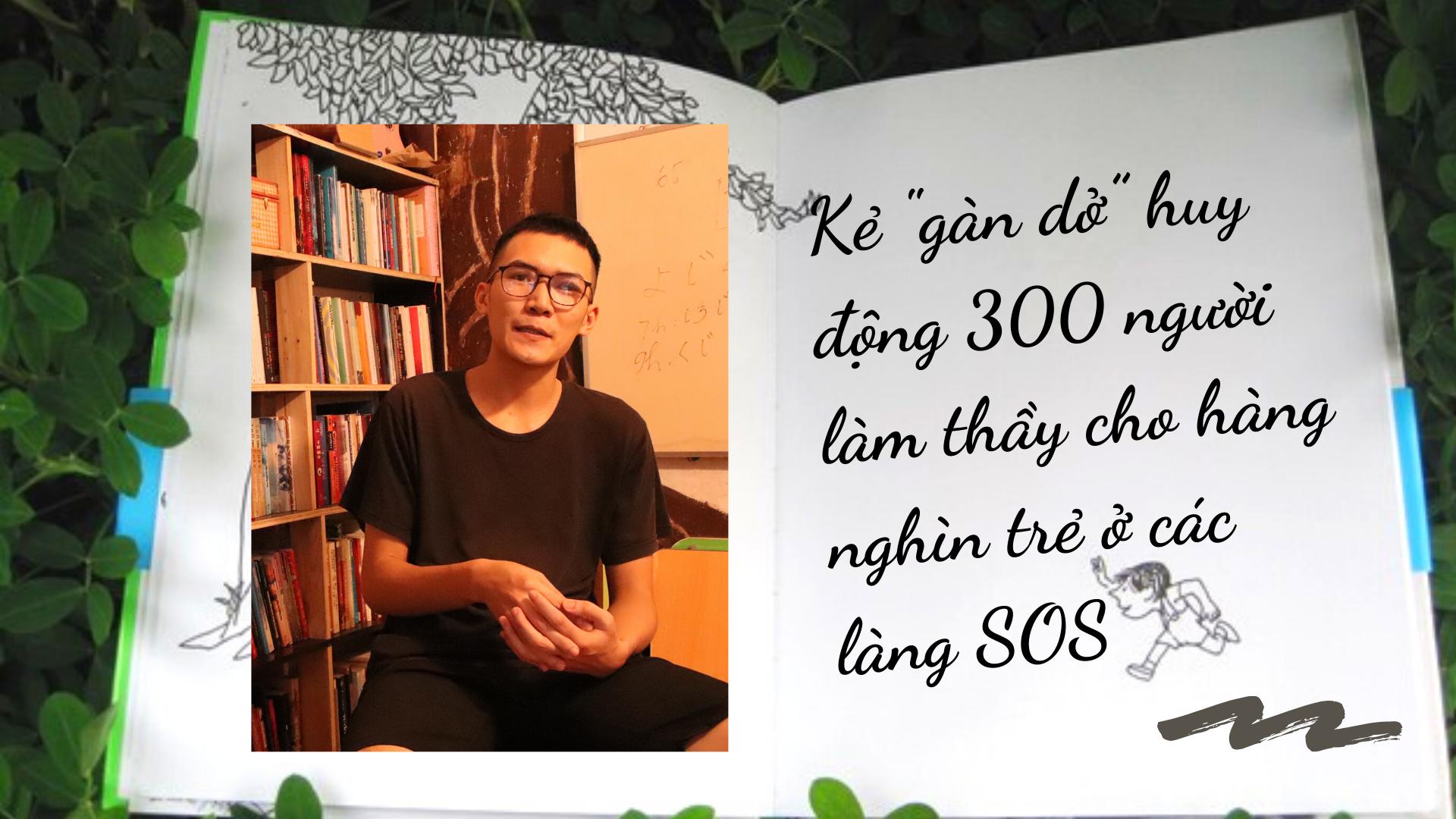 """Kẻ """"gàn dở"""" huy động 300 người """"làm thầy"""" cho hàng nghìn trẻ ở các làng SOS - Ảnh 1."""