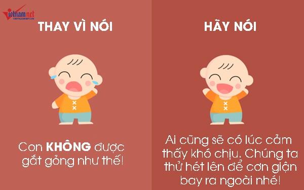 """Những cảm xúc tiêu cực ở trẻ thường xuất hiện thường xuyên trong ngày, ví dụ khi chúng khóc lóc đòi một thứ gì đó mà cha mẹ không đáp ứng. Thay vì cấm con bộc lộ cảm xúc khó chịu trong người, cha mẹ có thể xoa dịu đứa trẻ bằng cách nói: """"Ai cũng sẽ có lúc cảm thấy khó chịu. Chúng ra hãy thử hét lên để cơn giận bay ra ngoài nhé!"""""""