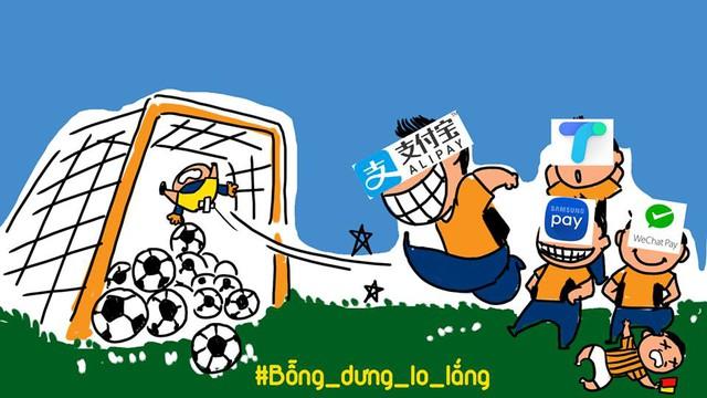 """Alipay, Wechatpay… đang đè cả """"trọng tài"""" ra để sút bóng vào lưới trống."""