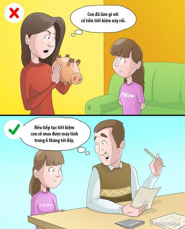 Ở một thời điểm nhất định cha mẹ nên cho con có một nguồn tài chính riêng. Những điều cha mẹ không nên làm là thẩm vấn trẻ và cố tìm cho ra số tiền chúng đang có. Điều này ngay lập tức sẽ giết chết sự tin tưởng của trẻ về bố mẹ.