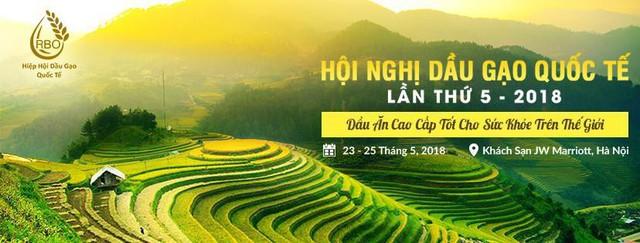 Hội nghị Dầu Gạo Quốc tế được tổ chức lần đầu tiên tại Việt Nam