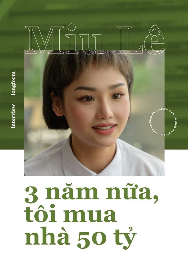 Miu Lê ở tuổi 28: Tôi chuẩn bị mua nhà 50 tỷ đồng - Ảnh 1.