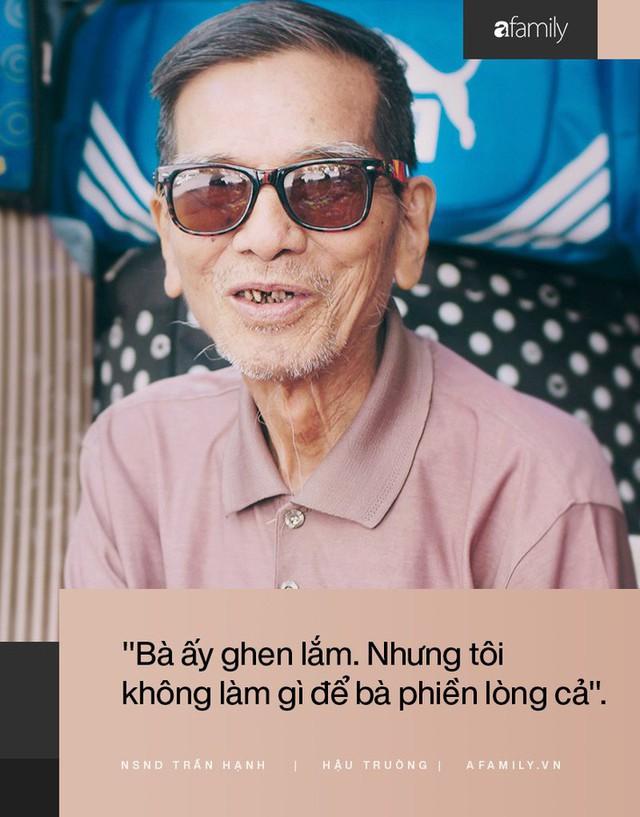 Người đàn ông khắc khổ nhất màn ảnh Việt NSND Trần Hạnh trải lòng về người vợ hay ghen và sự thật câu chuyện mưu sinh vất vả mà người đời hay bàn tán  - Ảnh 2.