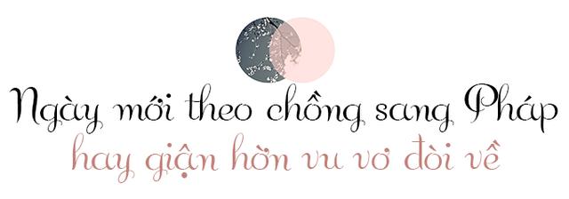 Lấy phó giám đốc người Pháp, cô gái Việt ngày nào cũng đòi về nước - Ảnh 5.
