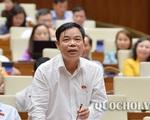 Quốc hội bước vào phiên chất vấn và trả lời chất vấn 4 nhóm vấn đề lớn