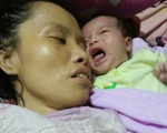 Nỗi đau của người mẹ nằm liệt sau sinh nhìn con thơ phải sống nhờ nguồn sữa của 'người lạ'
