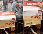 Mánh khóe giảm giá của siêu thị, cửa hàng khiến khách hàng 'giận tím người'