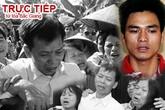 Bất ngờ hoãn phiên xử kẻ thủ ác thực sự của vụ án oan chấn động Việt Nam