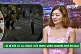 Vụ cô gái quán karaoke lên sóng truyền hình: Đám đông quá bất nhẫn  với Bích Cherry?