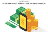 """Vietcombank """"hot"""" thế nào sau vụ khách hàng bị hack 500 triệu?"""
