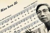 """Liệu có """"nhầm lẫn"""" khi cấm ca khúc """"Màu hoa đỏ"""" của cố nhạc sĩ Thuận Yến?"""