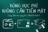 Nhanh và dễ dàng khi đóng học phí bằng thẻ tín dụng