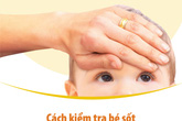 """""""Đọc"""" triệu chứng sốt ở trẻ để dùng thuốc đúng"""