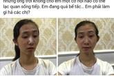 """Vì xấu, nữ sinh 10X Hà Nội tự nghi mình """"con không chính chủ"""""""