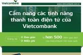 Cẩm nang các tính năng thanh toán điện tử của Vietcombank