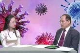 VIDEO: Chuyên gia y tế giúp bạn sống an tâm trong dịch nCoV