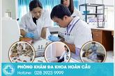 Phòng khám đa khoa Hoàn Cầu: Khám chữa bệnh tận tâm – không lo về chi phí