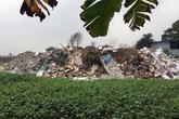 Hàng trăm hộ dân bức xúc vì phải ăn, ngủ với mùi xú uế từ những bãi rác tự phát giữa lòng Hà Nội
