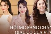So sánh sự giàu có của dàn MC nữ VTV: Mai Ngọc sở hữu cả BST đồ hiệu, Thụy Vân - Diệp Chi cũng chẳng kém