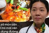 BS Đoàn Anh Đào: Thích ăn ngon, ngọt vị, người Việt dễ hỏng gan do dùng đường sai cách