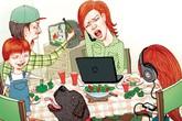 Bữa cơm gia đình thành nơi hỗn chiến