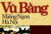 """""""Miếng ngon Hà Nội"""" của nhà văn Vũ Bằng bị in sai nội dung"""
