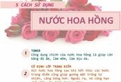 5 cách tận dụng nước hoa hồng
