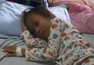 """Bé gái ung thư máu chờ """"án tử"""" vì không có tiền chữa bệnh"""