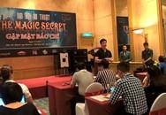 """Lần đầu tiên có """"Đại hội ảo thuật The Magic Secret"""" ở Việt Nam"""