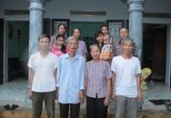 Gặp gia đình liệt sỹ 47 năm hàm oan vì một lời đồn