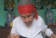Cụ bà 109 tuổi vẫn xâu kim, thuộc lòng hàng trăm câu tục ngữ