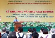 """Khai mạc triển lãm ảnh, mỹ thuật """"Học tập làm theo tấm gương đạo đức Hồ Chí Minh"""""""