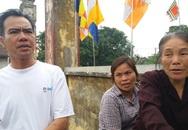 Cha mẹ, xóm làng đau xót về cái chết tang thương của người đàn ông cưa vật liệu gây nổ