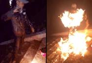 Bất ngờ xuất hiện clip nam thanh niên tự đốt mình để giữ lời hứa đầy ngông cuồng?