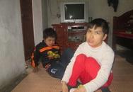 Bi kịch người mẹ nghèo nuôi hai con bệnh nặng