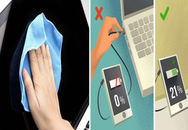 """Không muốn đồ điện tử bị """"vứt sớm"""" thì hãy bỏ ngay những thói quen này"""