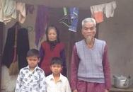 Bố mất, mẹ bỏ đi, 2 đứa trẻ bữa no bữa đói với ông bà nội trên 80 tuổi