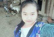 Biểu hiện lạ trước khi mất tích của nữ sinh 17 tuổi người Mông