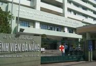 Kiểm điểm nhiều bác sỹ, y tá bật nhạc to, đùa giỡn tại Bệnh viện Đà Nẵng