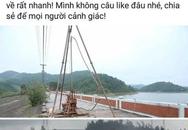 Công an Thái Nguyên đề nghị xử phạt nam thanh niên tung tin vỡ đập hồ Núi Cốc trên facebook