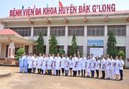 Đăk Nông: Đề án bệnh viện vệ tinh triển khai ở tuyến huyện