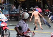 Người đàn ông trần truồng, đuổi đánh người trên đường Sài Gòn