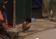 Hà Nội: Phẫn nộ cảnh bé gái 3 tuổi bị mẹ lột trần, đuổi ra ngoài trời mưa