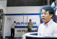 Trách nhiệm trong vụ VN Pharma: Chính Bộ Y tế đã thông tin sớm cho cơ quan công an