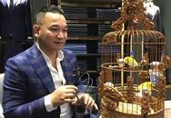 Ông chủ của những con chim lên tới nửa tỷ đồng