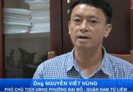 Quận Nam Từ Liêm, Hà Nội: Phó chủ tịch UBND phường Đại Mỗ thiếu trách nhiệm trong công việc