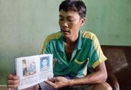 Nhọc nhằn người cha gần 2 năm đi hơn 20 tỉnh thành tìm con trong vô vọng